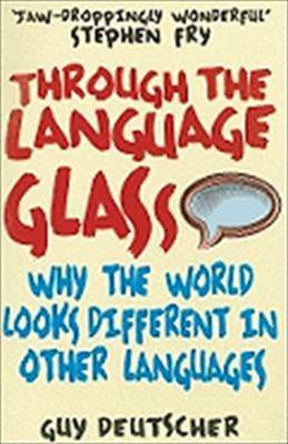 Through-the-Language-Glass-Deutscher-Guy-9780099505570